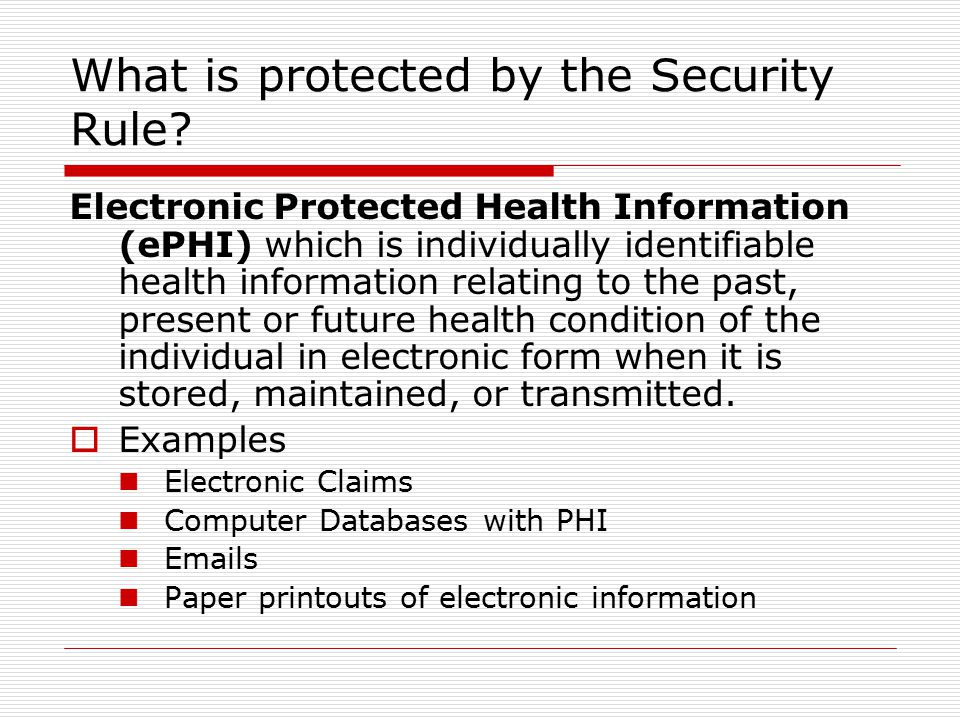 What is protected by the Security Rule.