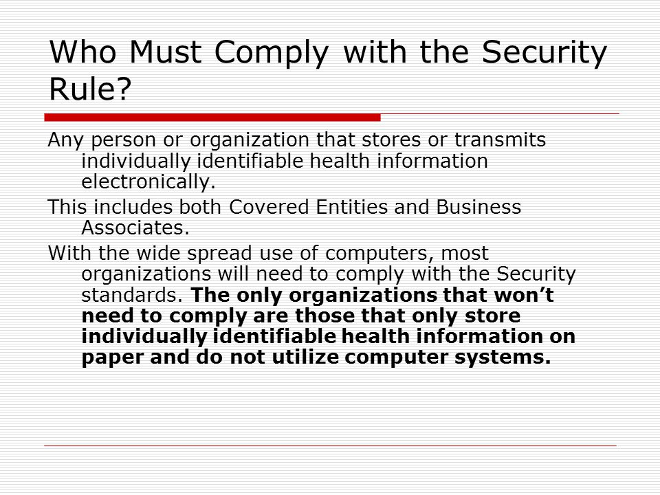 Who Must Comply with the Security Rule.