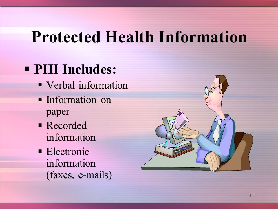 10 Protected Health Information What is Protected Health Information (PHI).