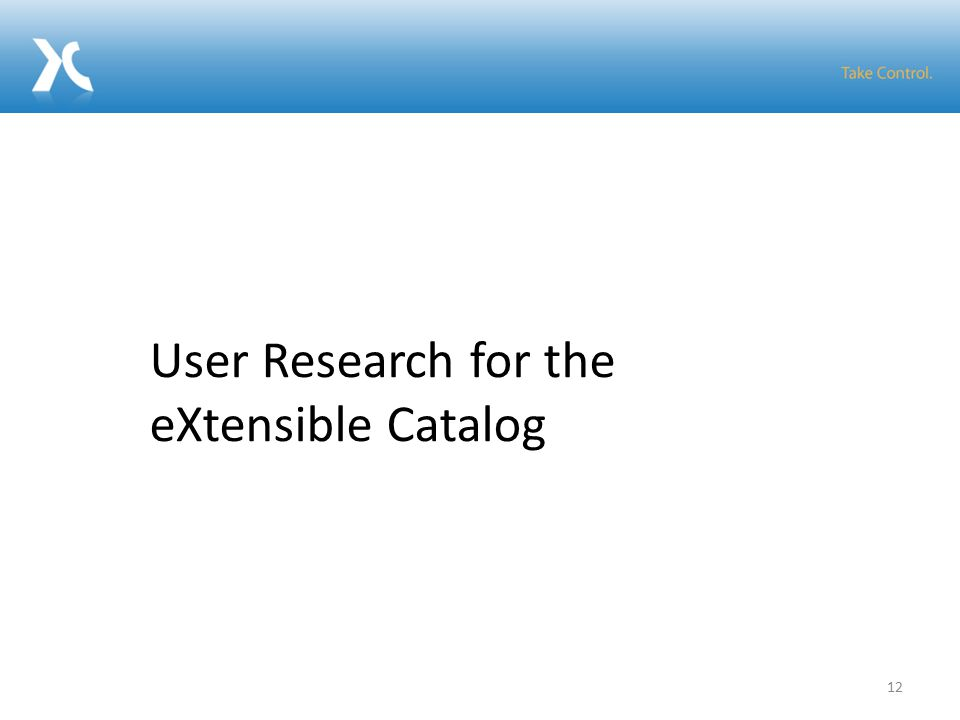12 User Research for the eXtensible Catalog