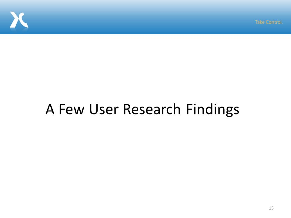 15 A Few User Research Findings