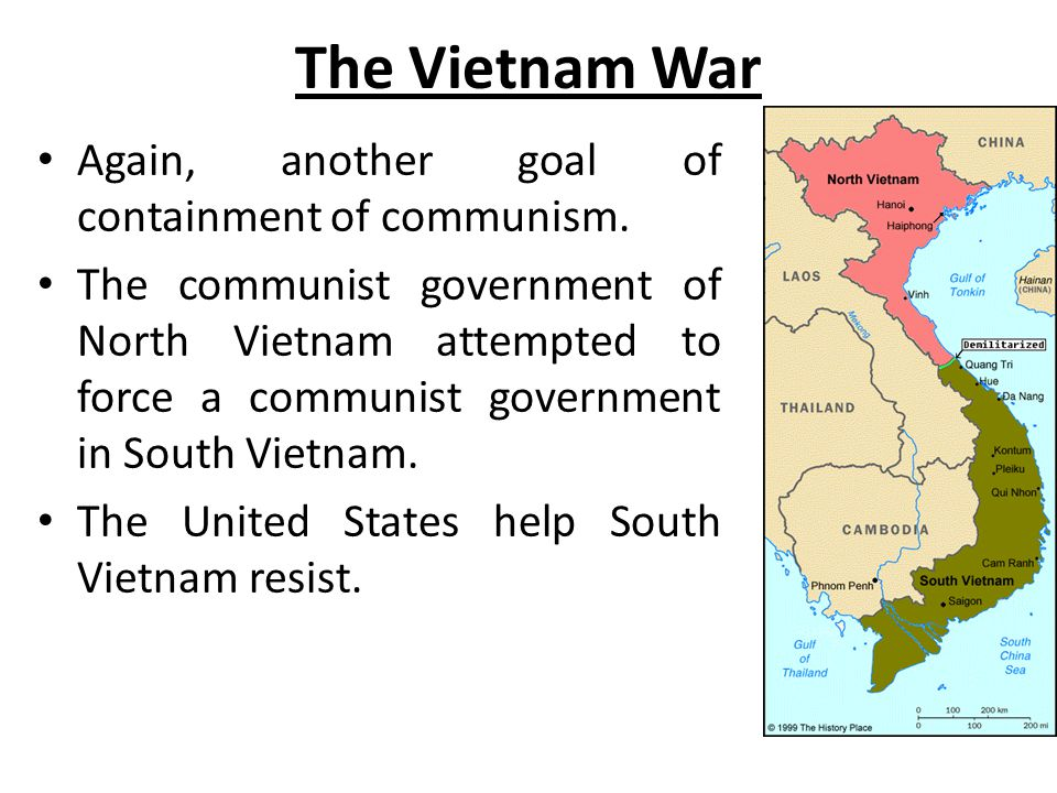 The Vietnam War Again, another goal of containment of communism.