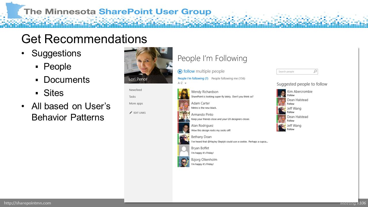 Meeting #106http://sharepointmn.com Get Recommendations Suggestions  People  Documents  Sites All based on User's Behavior Patterns