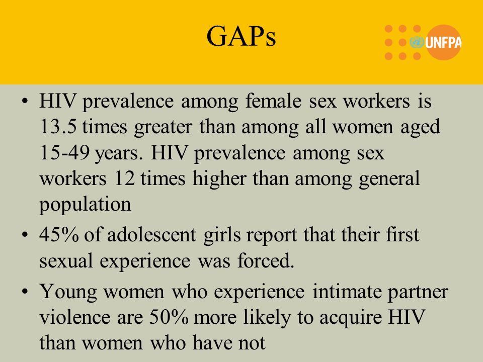 GAPs HIV prevalence among female sex workers is 13.5 times greater than among all women aged years.