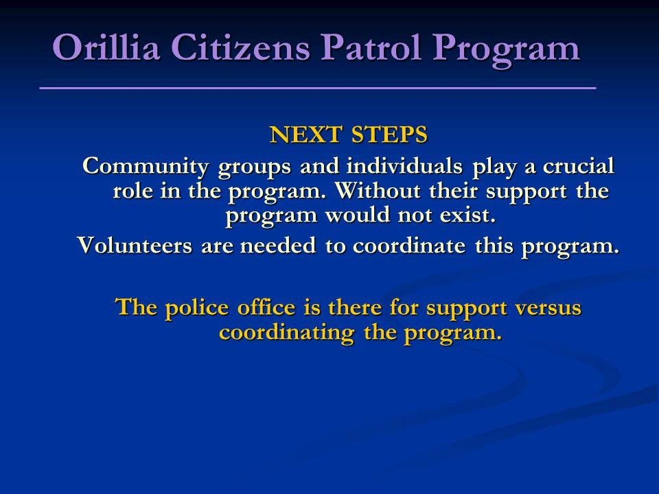 NEXT STEPS Community groups and individuals play a crucial role in the program.