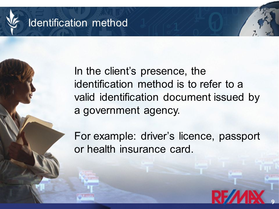 9 In the client's presence, the identification method is to refer to a valid identification document issued by a government agency.
