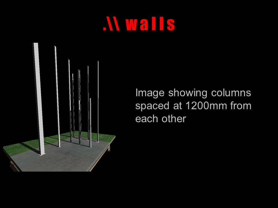 .\\ w a l l s Image showing columns spaced at 1200mm from each other