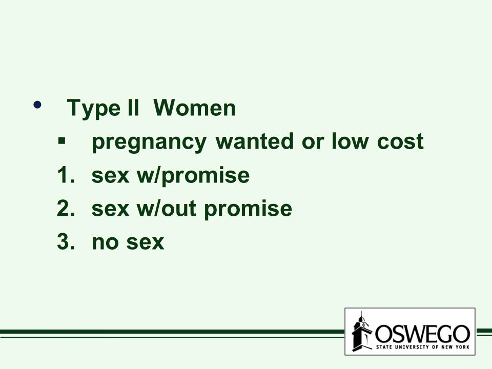 Type II Women  pregnancy wanted or low cost 1.sex w/promise 2.sex w/out promise 3.no sex Type II Women  pregnancy wanted or low cost 1.sex w/promise 2.sex w/out promise 3.no sex