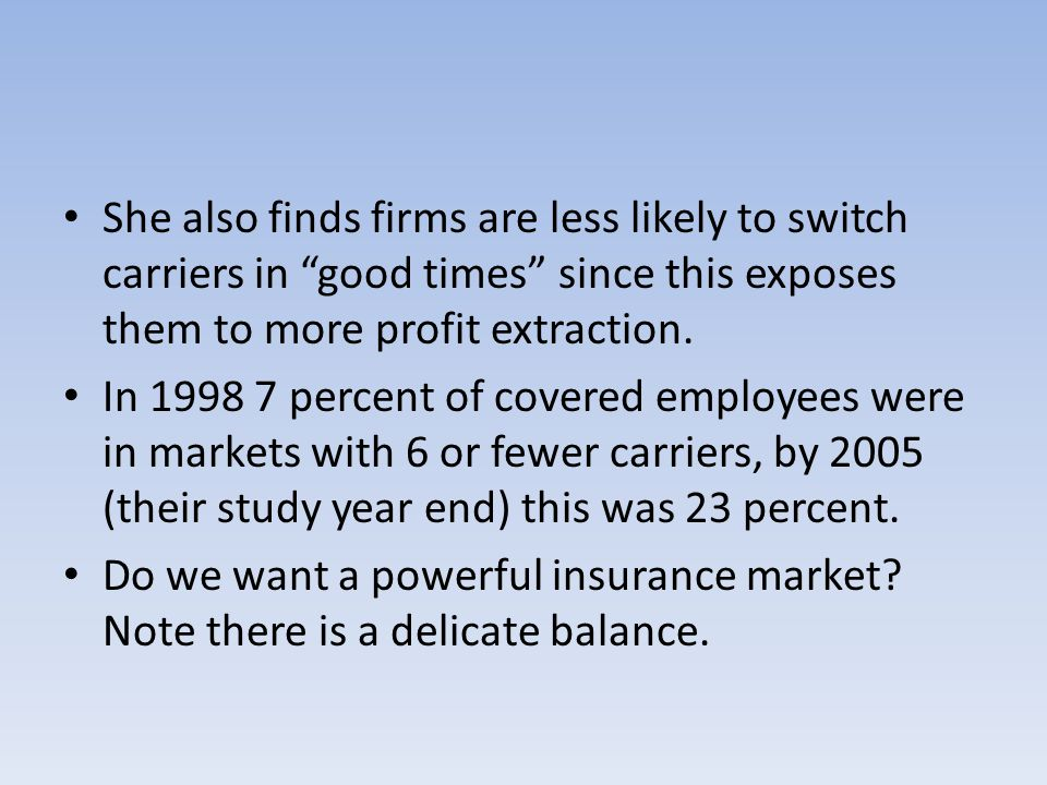 She also finds firms are less likely to switch carriers in good times since this exposes them to more profit extraction.