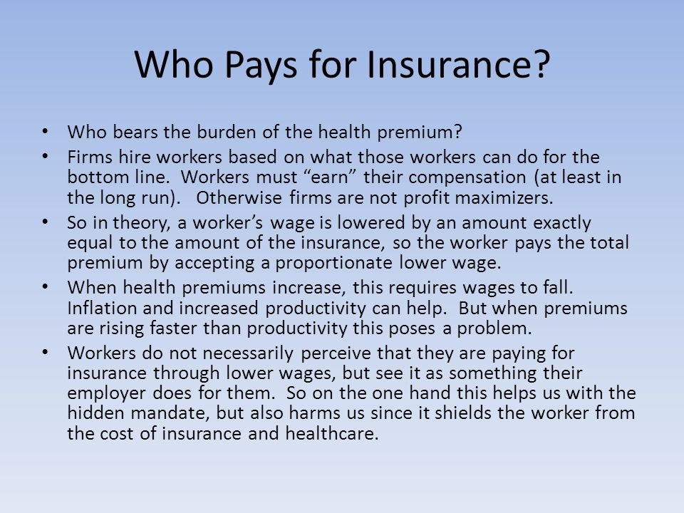 Who Pays for Insurance. Who bears the burden of the health premium.