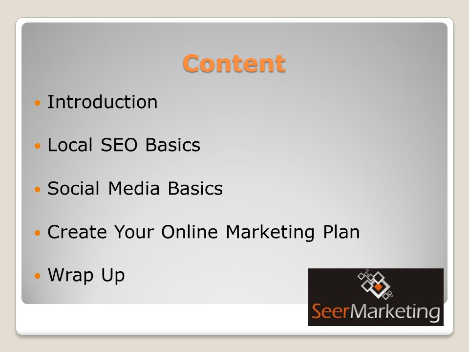 Content Introduction Local SEO Basics Social Media Basics Create Your Online Marketing Plan Wrap Up