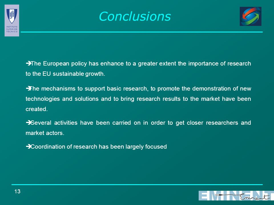 13  The European policy has enhance to a greater extent the importance of research to the EU sustainable growth.