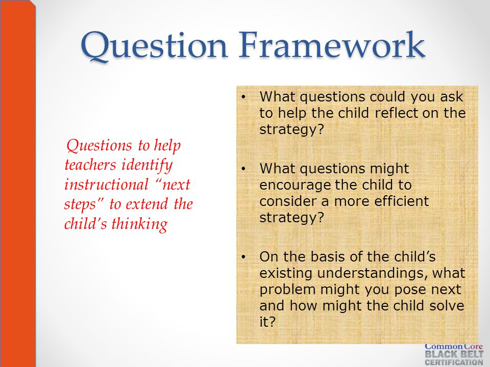 Question Framework What questions could you ask to help the child reflect on the strategy.