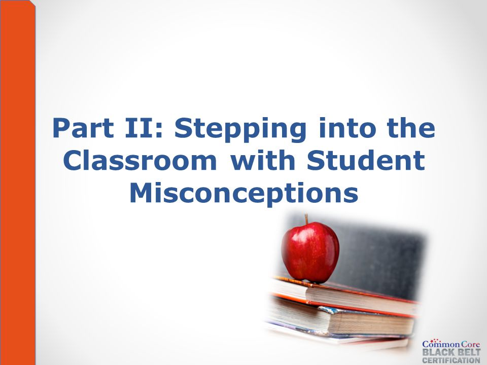 Part II: Stepping into the Classroom with Student Misconceptions