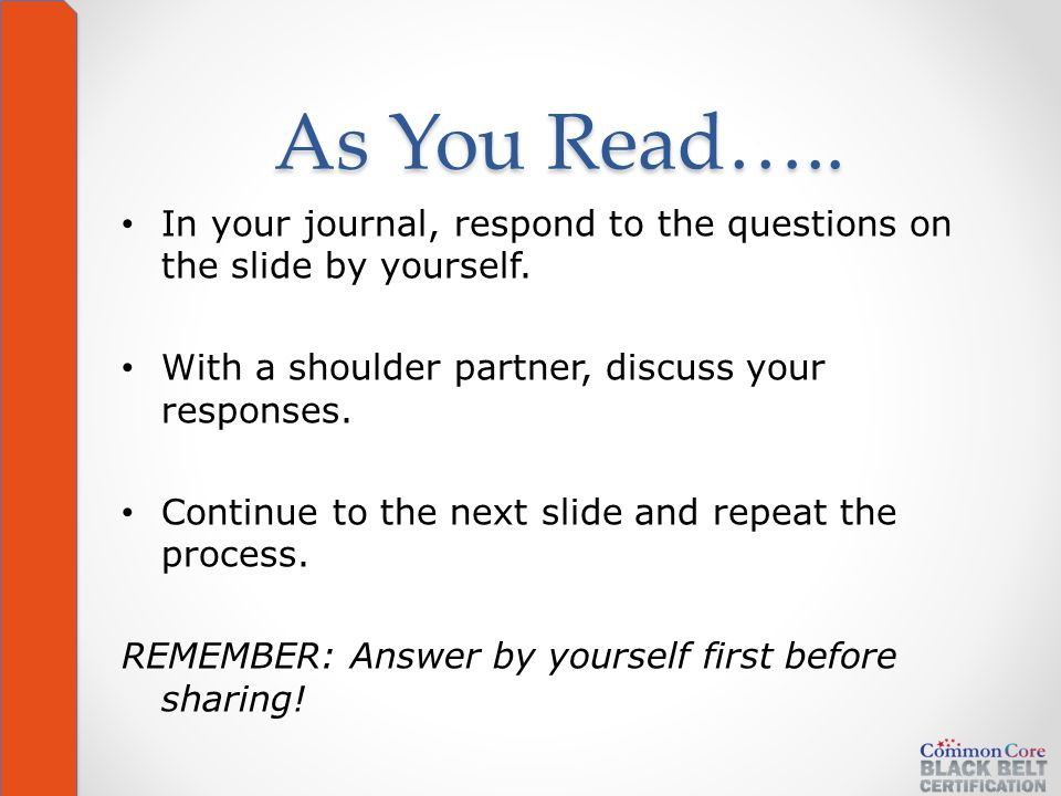 As You Read….. In your journal, respond to the questions on the slide by yourself.