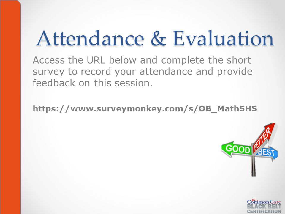 Attendance & Evaluation Access the URL below and complete the short survey to record your attendance and provide feedback on this session.