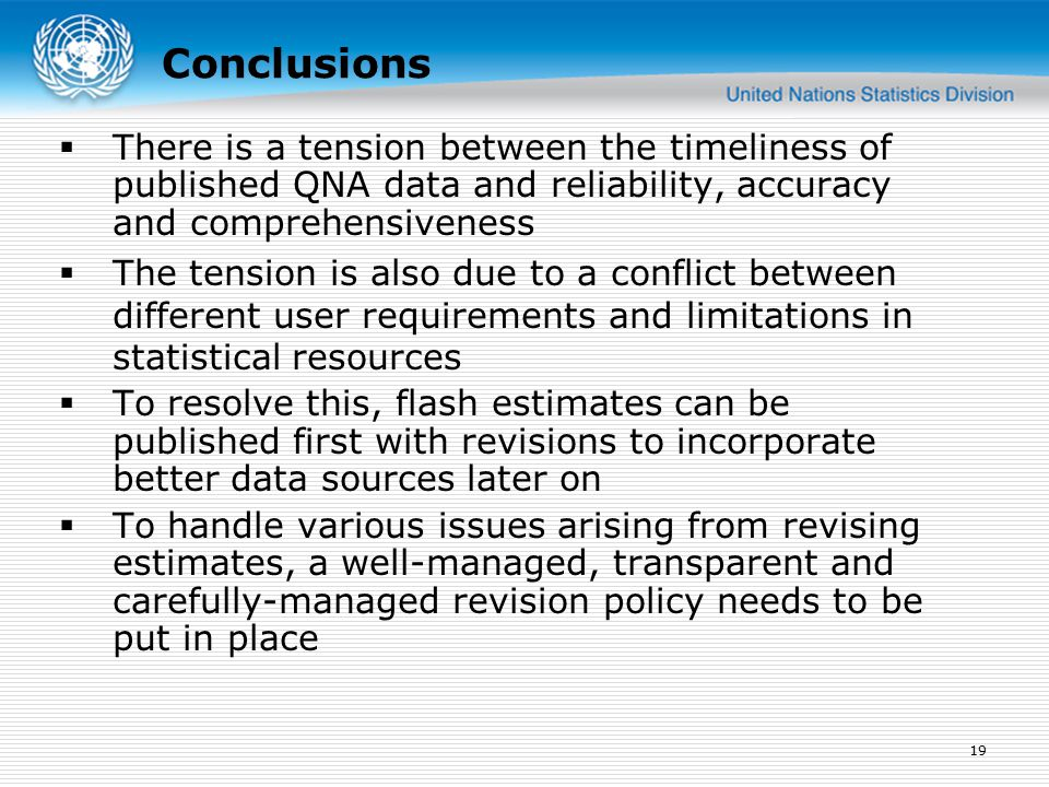  There is a tension between the timeliness of published QNA data and reliability, accuracy and comprehensiveness  The tension is also due to a conflict between different user requirements and limitations in statistical resources  To resolve this, flash estimates can be published first with revisions to incorporate better data sources later on  To handle various issues arising from revising estimates, a well-managed, transparent and carefully-managed revision policy needs to be put in place 19 Conclusions