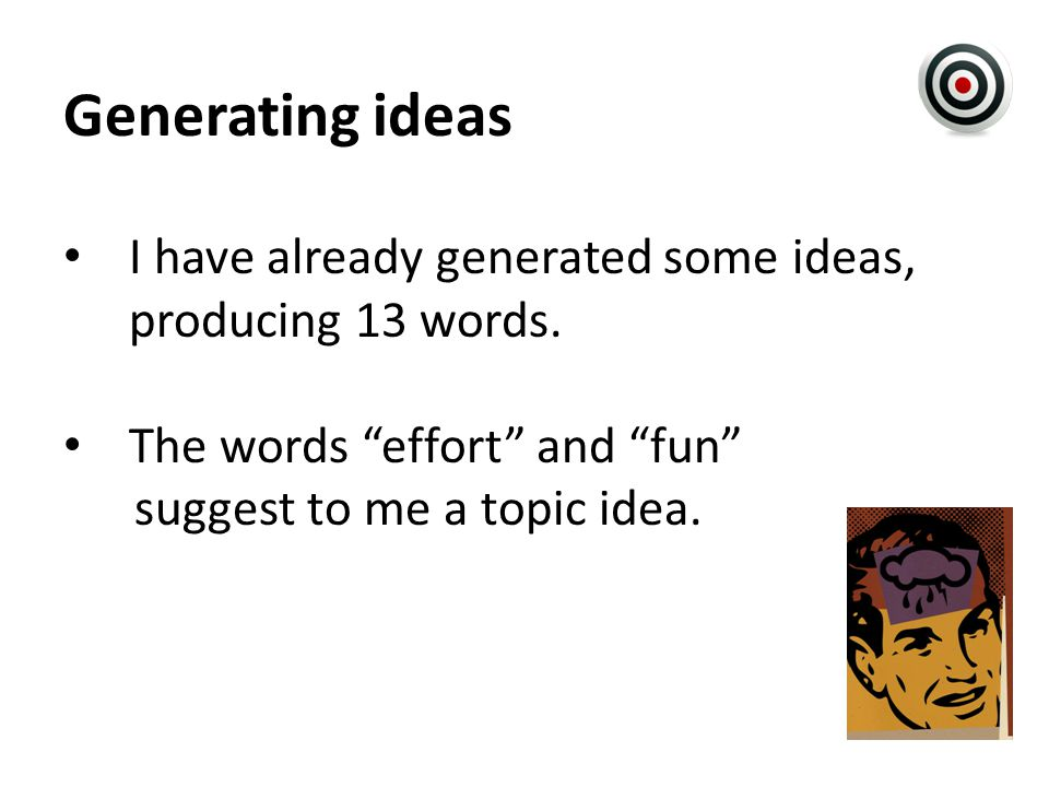 Generating ideas I have already generated some ideas, producing 13 words.