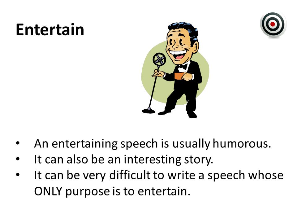 Entertain An entertaining speech is usually humorous.