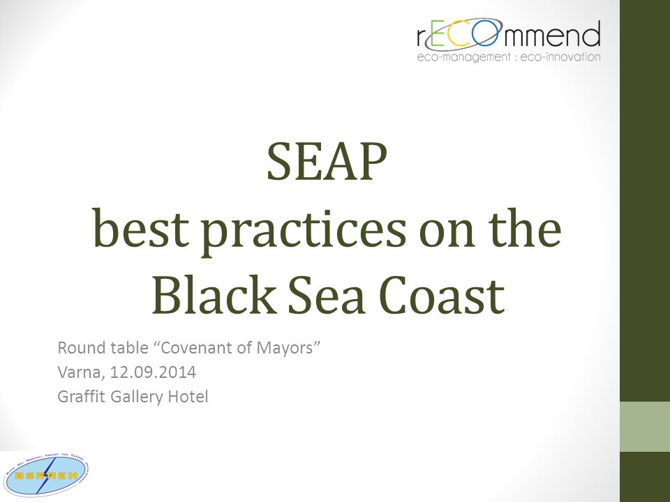 SEAP best practices on the Black Sea Coast Round table Covenant of Mayors Varna, Graffit Gallery Hotel