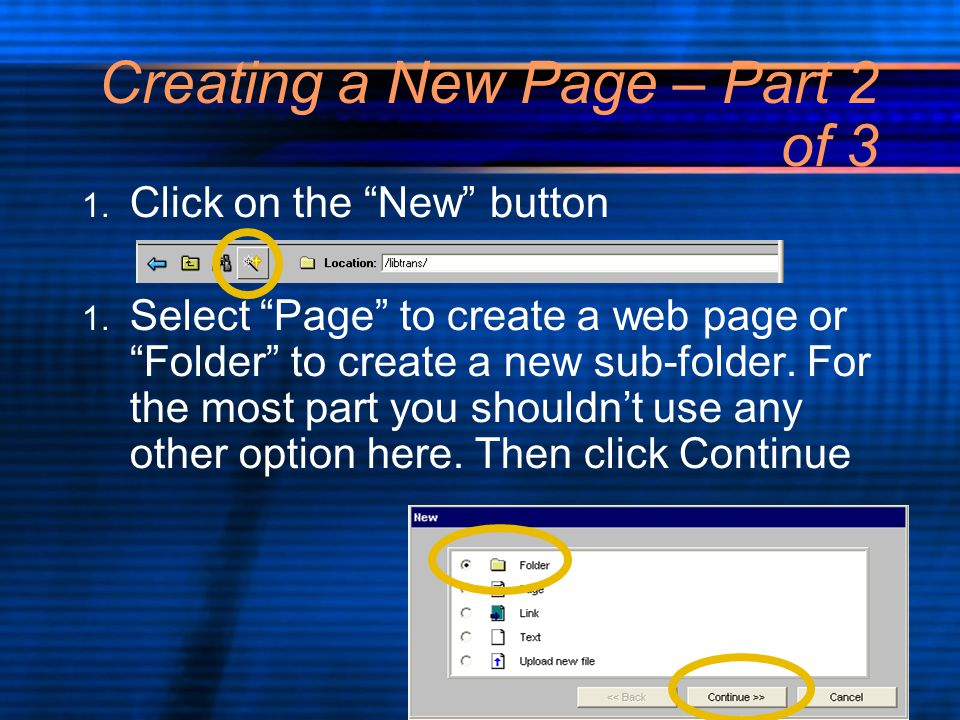 Creating a New Page – Part 2 of 3 1. Click on the New button 1.