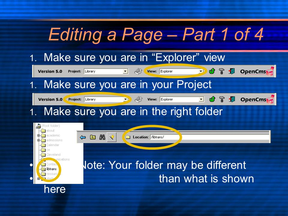 Editing a Page – Part 1 of 4 1. Make sure you are in Explorer view 1.