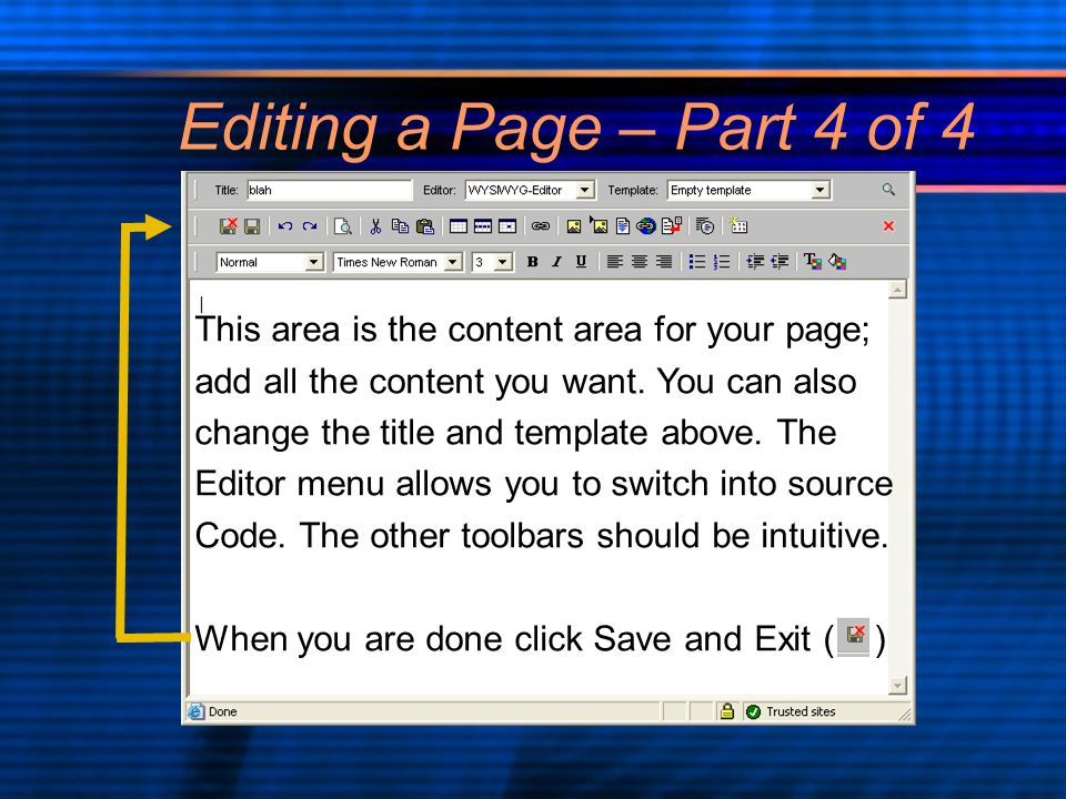 Editing a Page – Part 4 of 4 This area is the content area for your page; add all the content you want.
