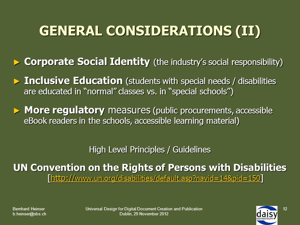 GENERAL CONSIDERATIONS (II) ► Corporate Social Identity (the industry's social responsibility) ► Inclusive Education (students with special needs / disabilities are educated in normal classes vs.