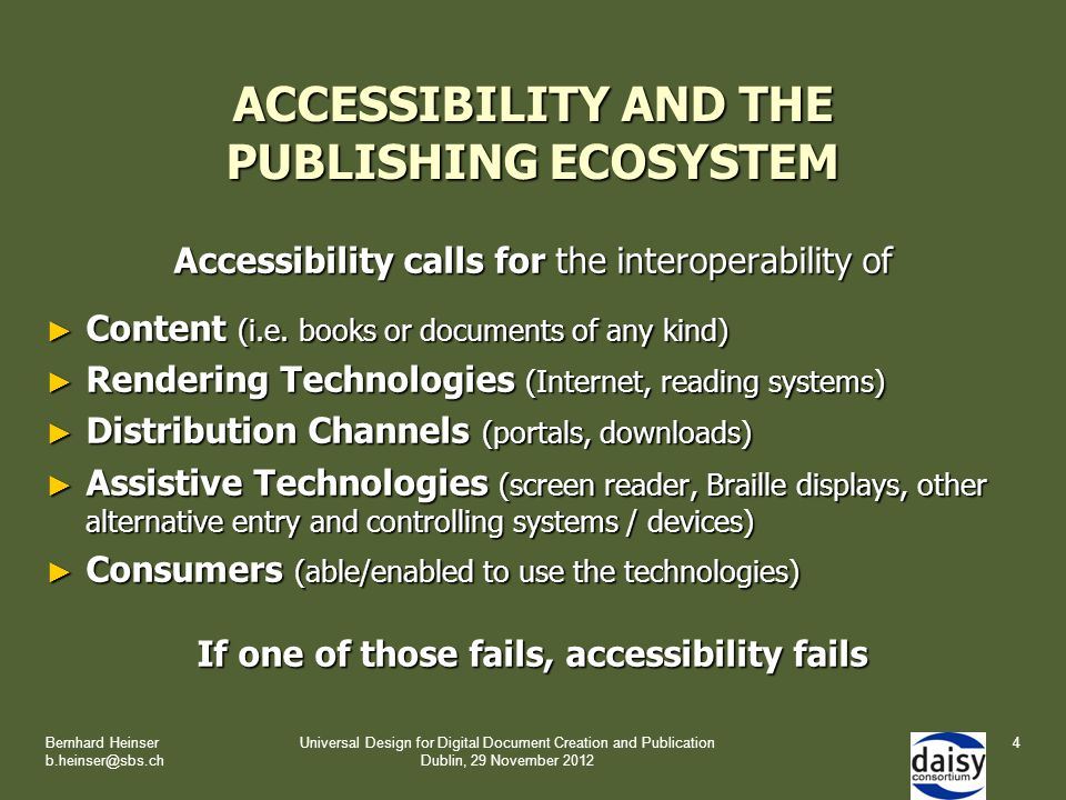 ACCESSIBILITY AND THE PUBLISHING ECOSYSTEM Accessibility calls for the interoperability of ► Content (i.e.