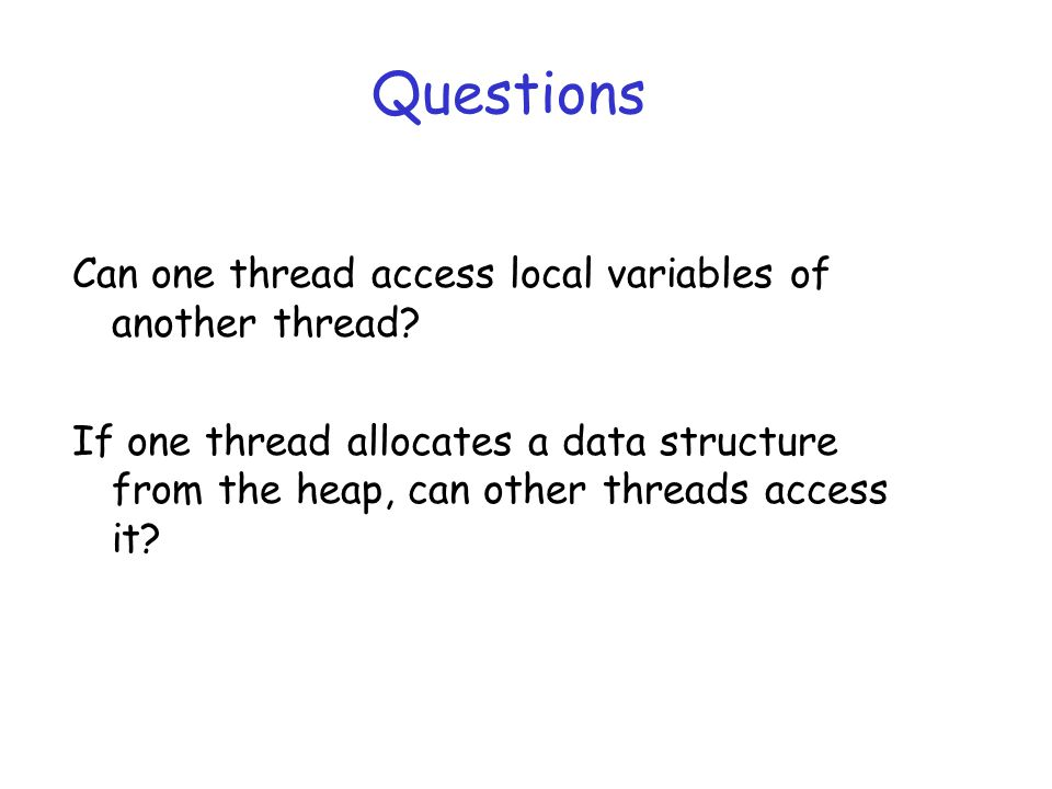 Questions Can one thread access local variables of another thread.