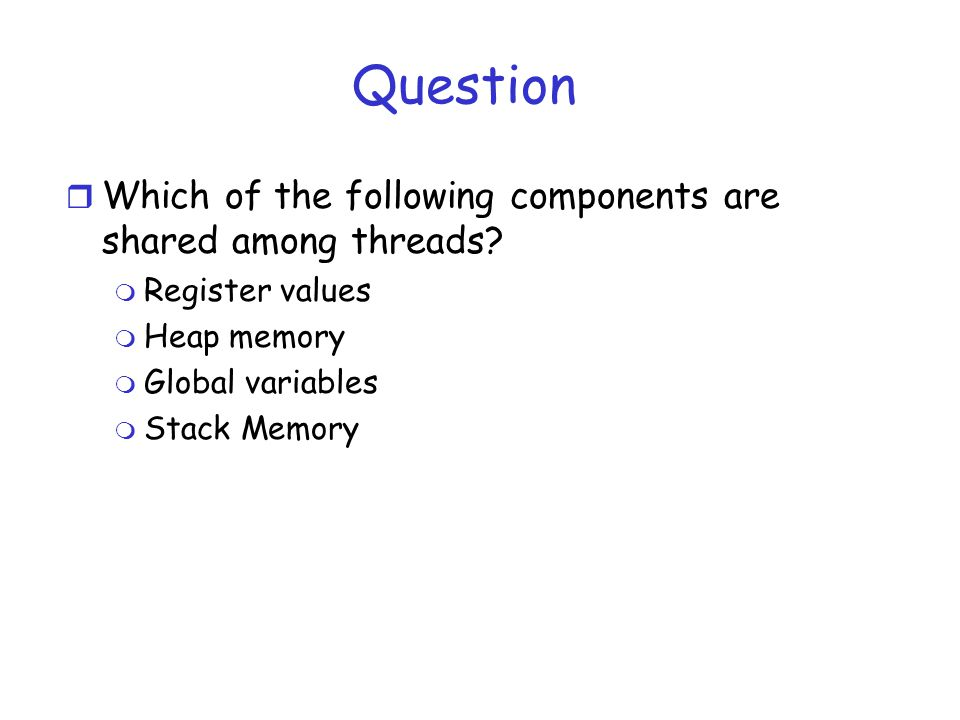 Question r Which of the following components are shared among threads.