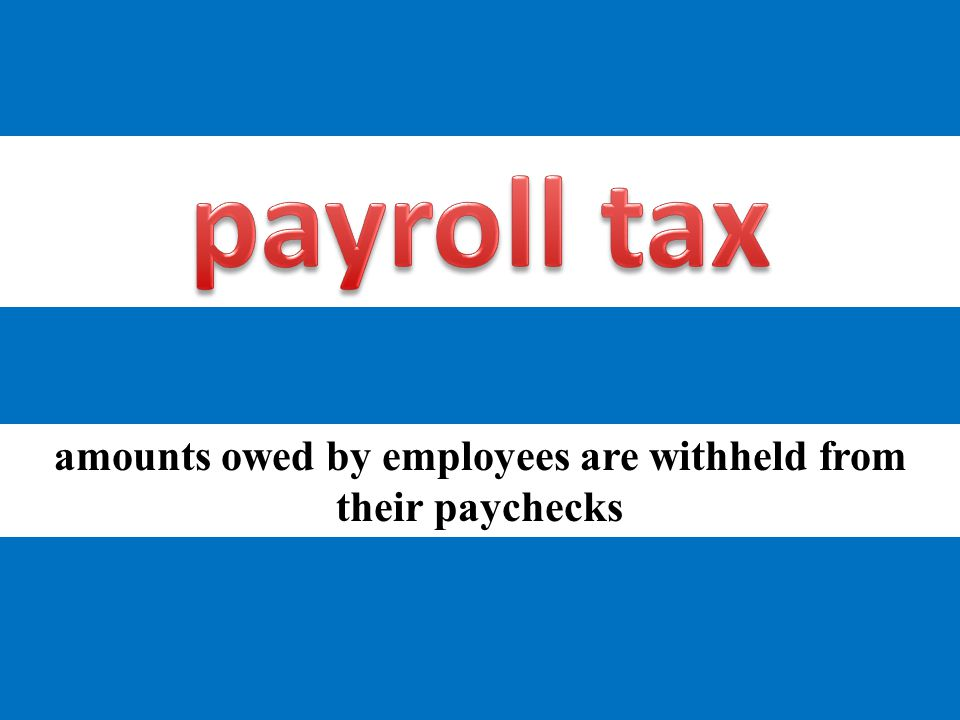 amounts owed by employees are withheld from their paychecks