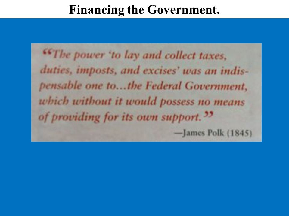 Financing the Government.