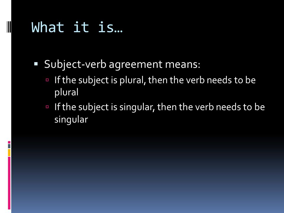 What It Is Subject Verb Agreement Means If The Subject Is