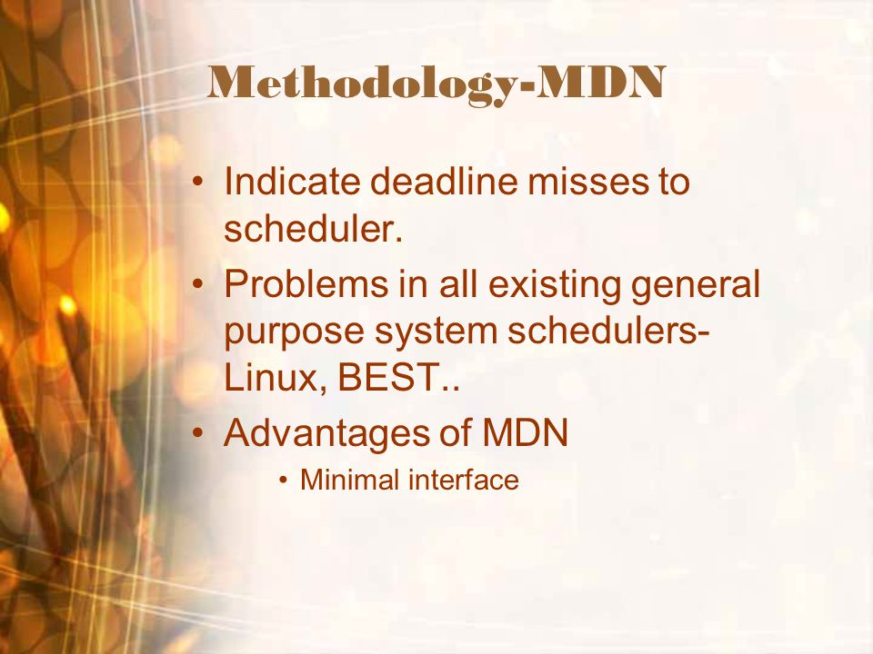 Methodology-MDN Indicate deadline misses to scheduler.