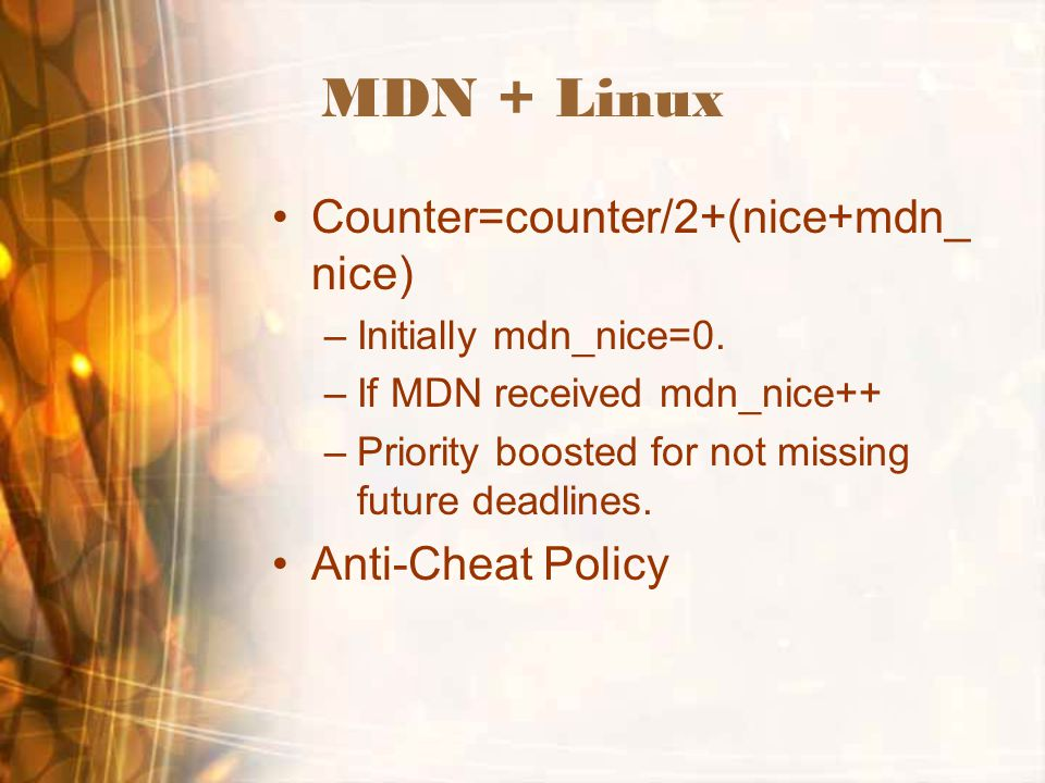 MDN + Linux Counter=counter/2+(nice+mdn_ nice) –Initially mdn_nice=0.