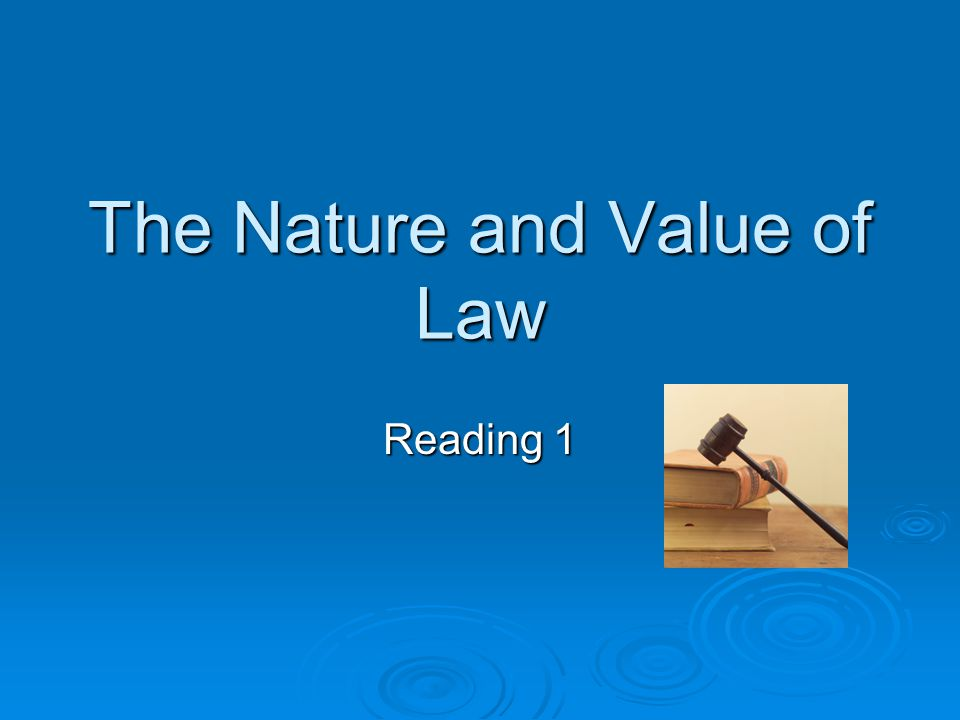 The Nature and Value of Law Reading 1