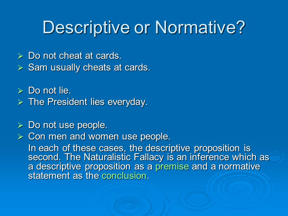 Descriptive or Normative.  Do not cheat at cards.