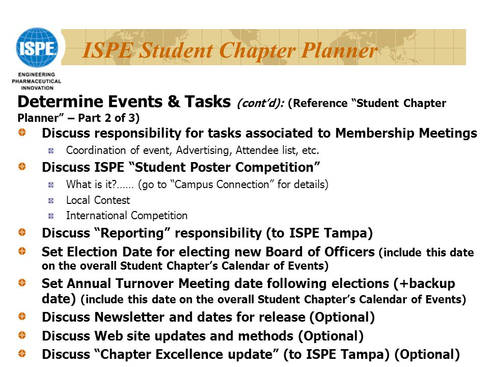 ISPE Student Chapter Planner Discuss responsibility for tasks associated to Membership Meetings Coordination of event, Advertising, Attendee list, etc.
