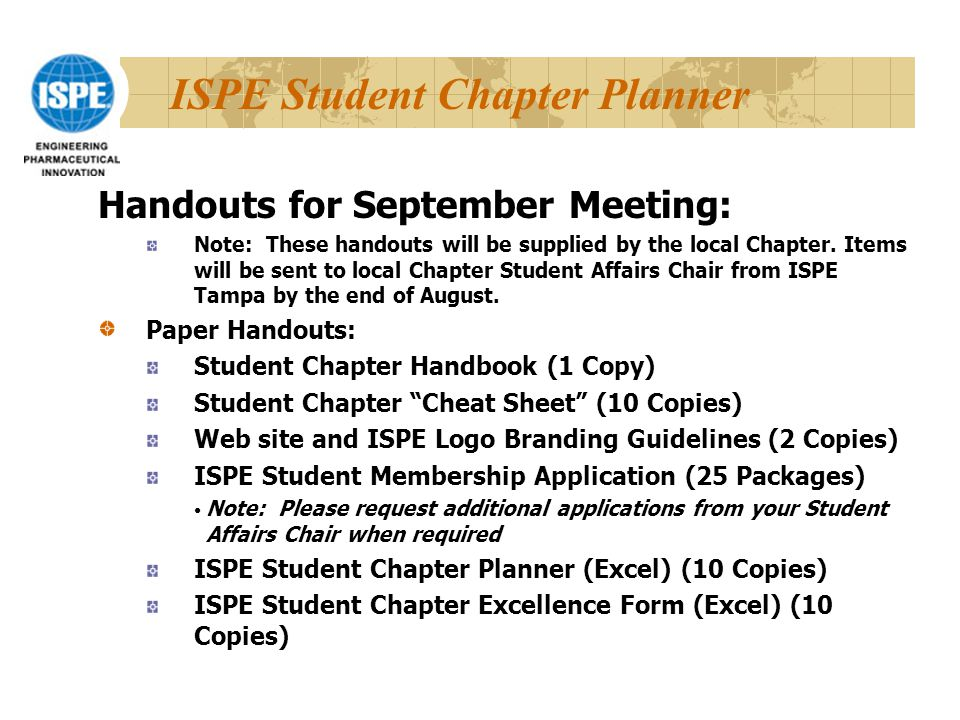 ISPE Student Chapter Planner Handouts for September Meeting: Note: These handouts will be supplied by the local Chapter.