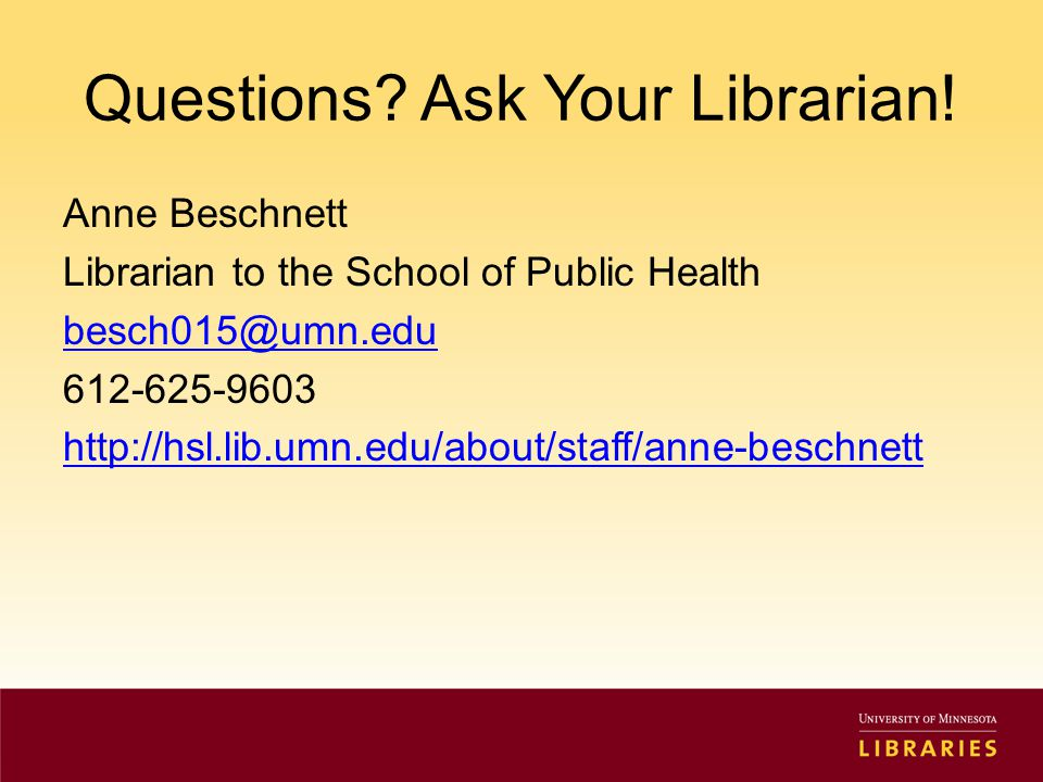 Questions. Ask Your Librarian.