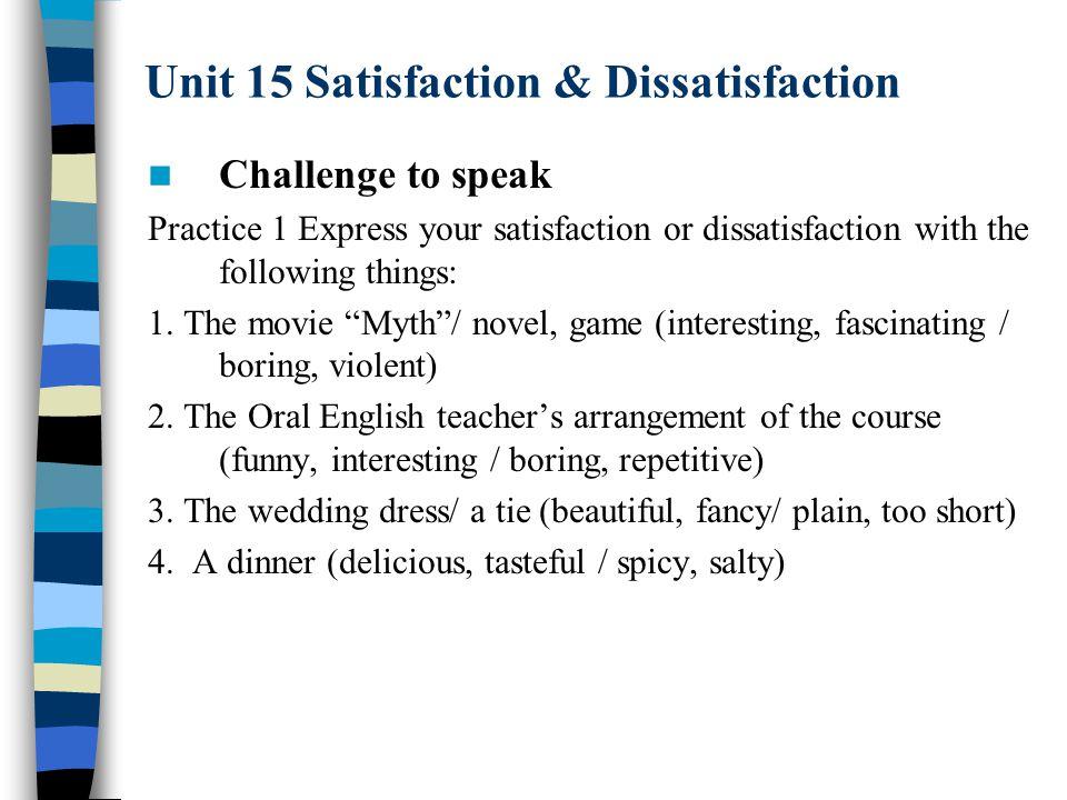 unit 15 satisfaction dissatisfaction way to speak satisfaction a