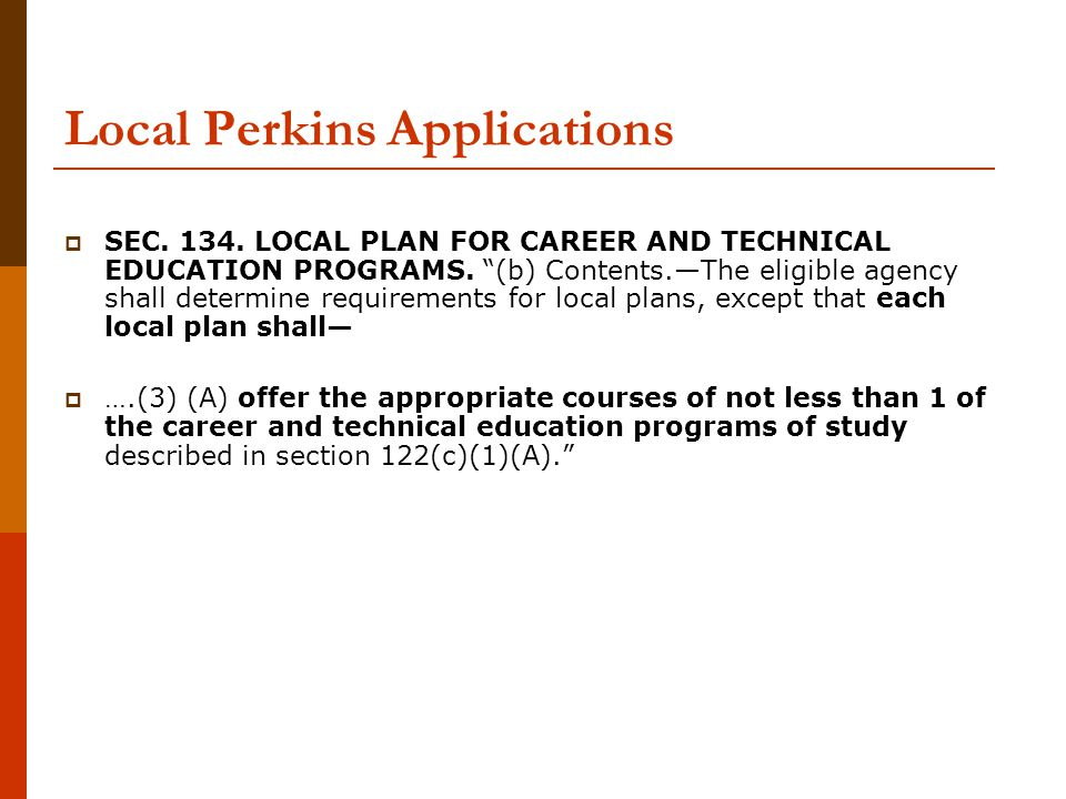 Local Perkins Applications  SEC LOCAL PLAN FOR CAREER AND TECHNICAL EDUCATION PROGRAMS.