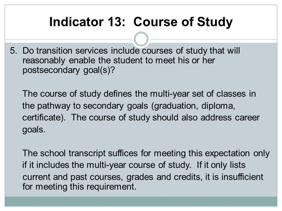 Indicator 13: Course of Study 5.
