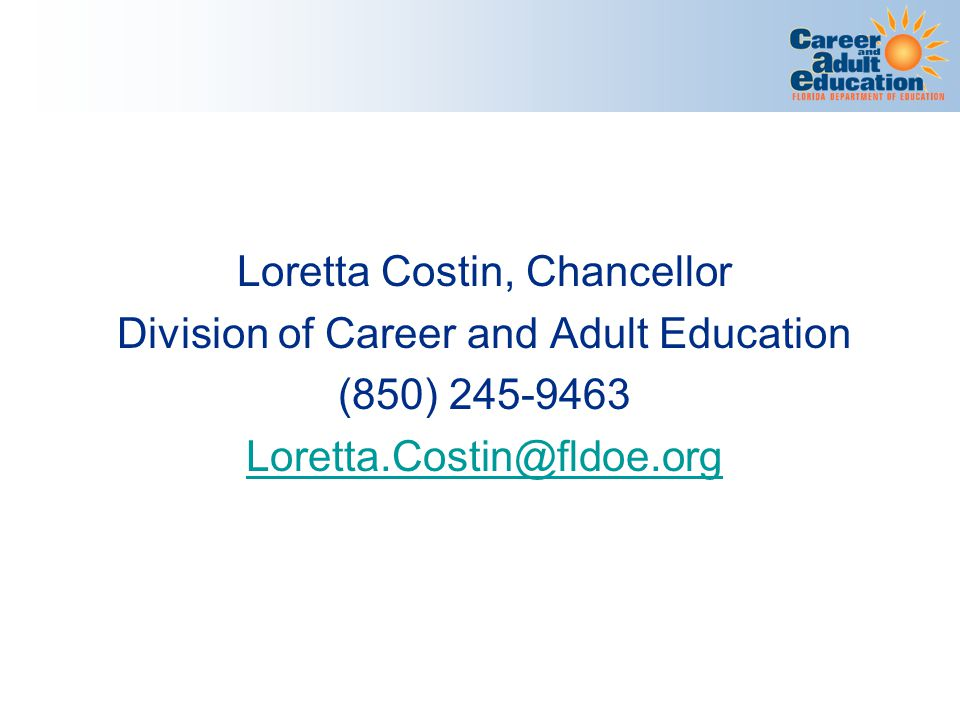 Loretta Costin, Chancellor Division of Career and Adult Education (850)