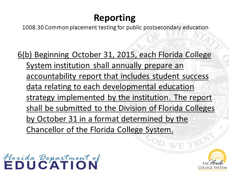 6(b) Beginning October 31, 2015, each Florida College System institution shall annually prepare an accountability report that includes student success data relating to each developmental education strategy implemented by the institution.