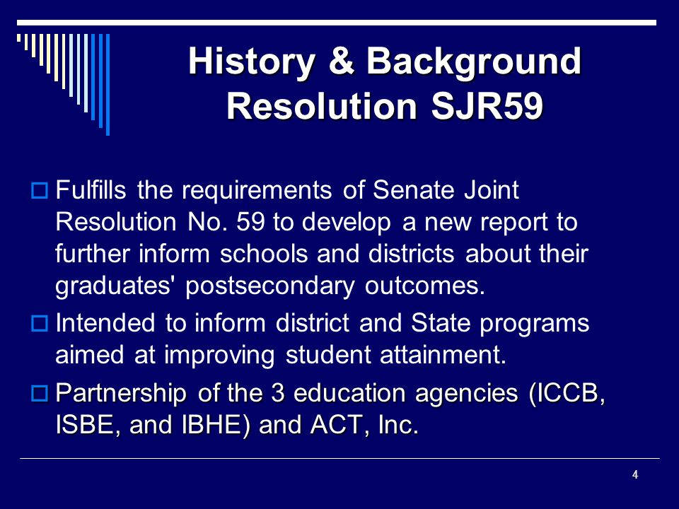 History & Background Resolution SJR59  Fulfills the requirements of Senate Joint Resolution No.