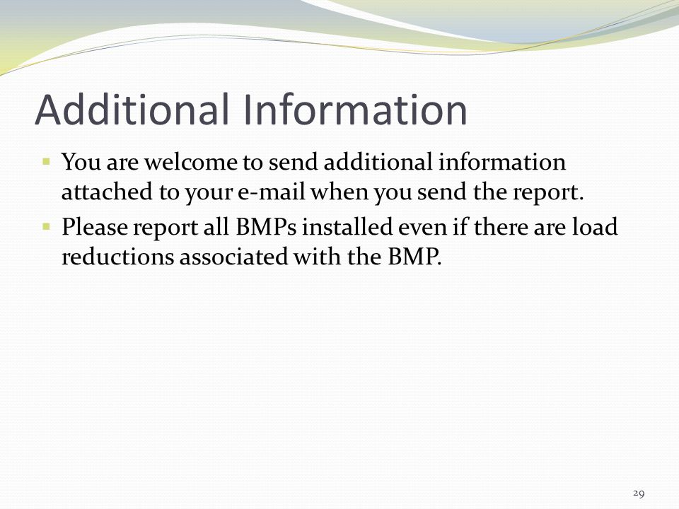 Additional Information  You are welcome to send additional information attached to your  when you send the report.
