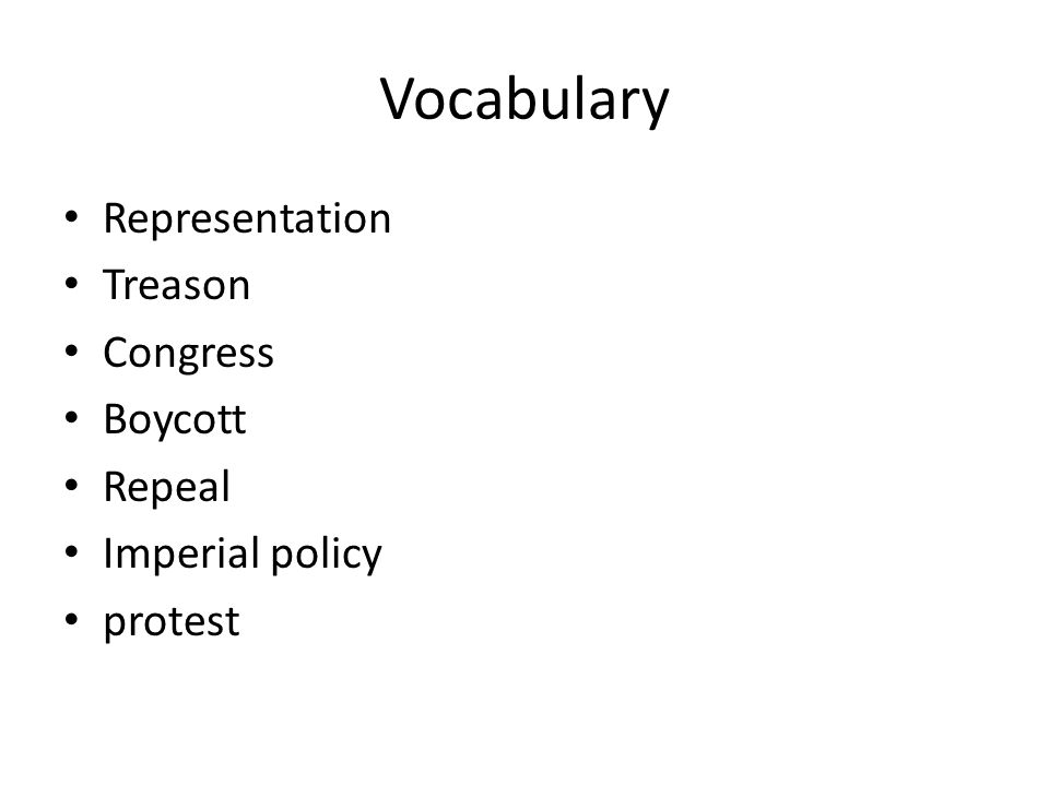 Vocabulary Representation Treason Congress Boycott Repeal Imperial policy protest
