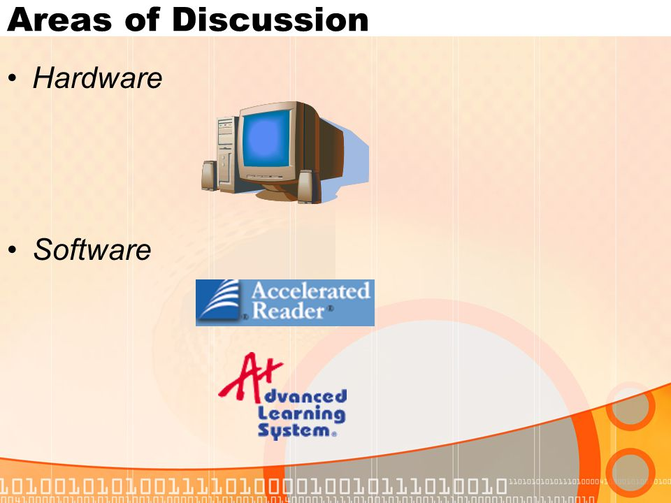 Areas of Discussion Hardware Software